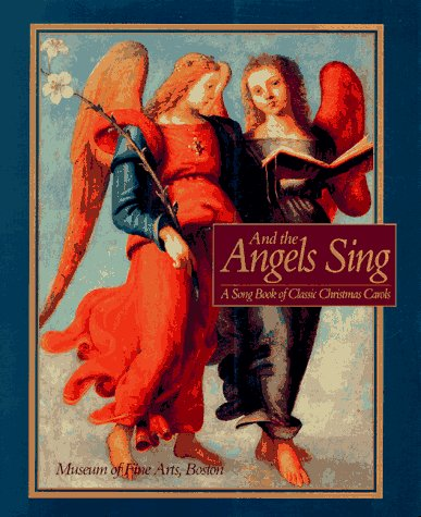 And the Angels Sing: A Songbook of Classical Christmas Carols - Museum Of Fine Arts Boston