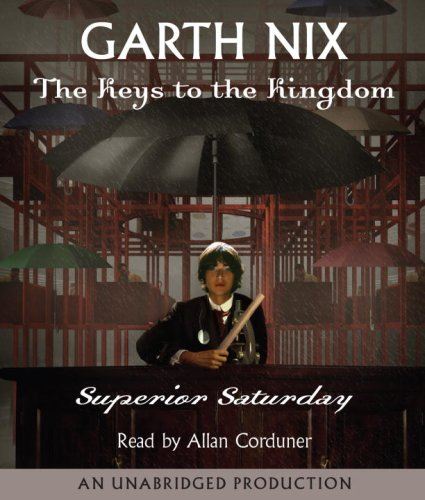 Superior Saturday (Keys to the Kingdom, Book 6) - Garth Nix