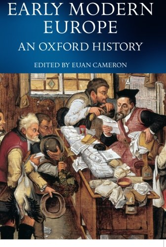 Early Modern Europe: An Oxford History - Euan Cameron