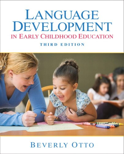 Language Development in Early Childhood Education (3rd Edition) - Beverly W. Otto