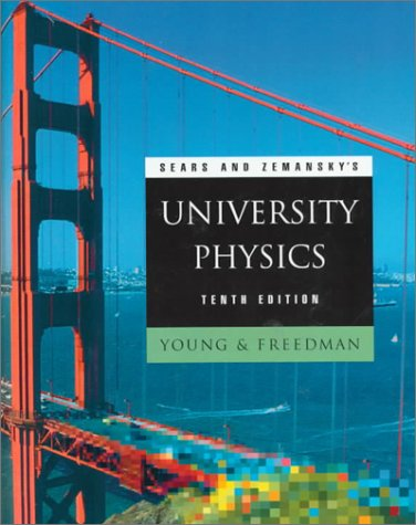 Sears and Zemansky's University Physics (10th Edition) - Hugh D. Young, Roger A. Freedman, T. R. Sandin, A. Lewis Ford