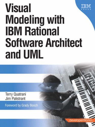 Visual Modeling with IBM Rational Software Architect and UML - Terry Quatrani; Jim Palistrant