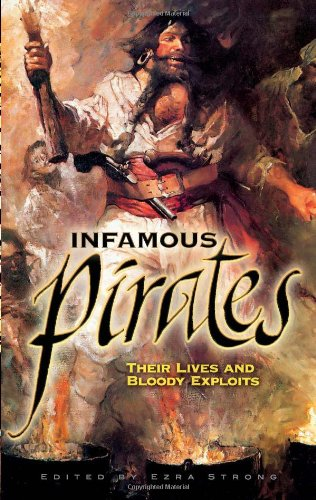 Infamous Pirates: Their Lives and Bloody Exploits (Dover Maritime) - Ezra Strong