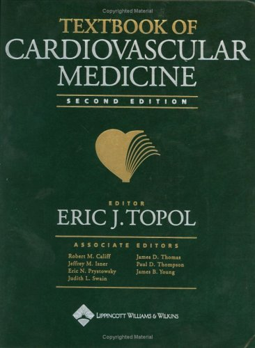 Textbook of Cardiovascular Medicine (Book with CD-ROM) - Eric J. Topol; Robert M. Califf; Jeffrey Isner; Eric N. Prystowsky; Judith Swain; James Thomas; Paul Thompson;