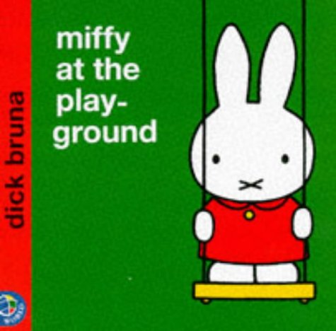 Miffy at the Playground - Dick Bruna
