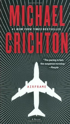 Airframe: A Novel - Crichton, Michael