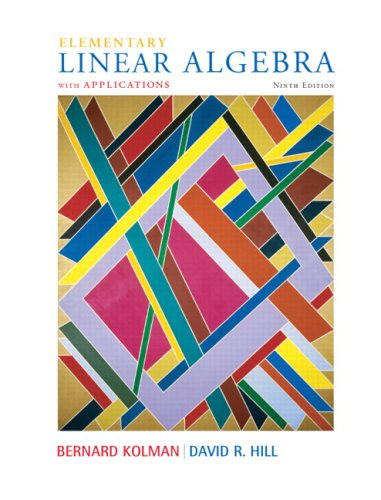 Elementary Linear Algebra with Applications (9th Edition) - Bernard Kolman, David Hill