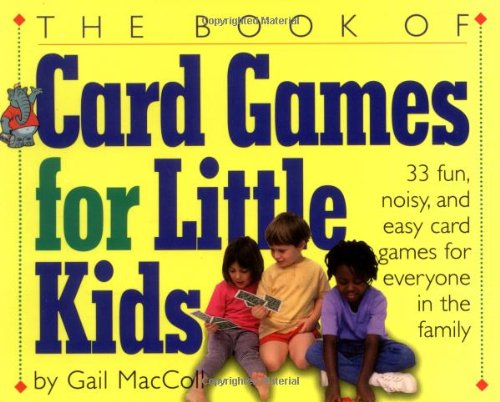 The Book of Card Games for Little Kids - Gail MacColl