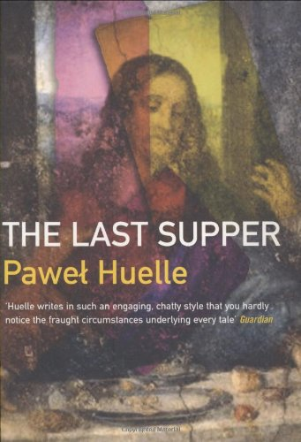 The Last Supper - Pawel Huelle