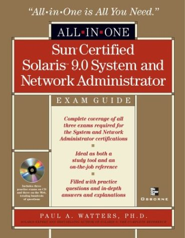 Sun Certified Solaris(tm) 9 System and Network Administrator All-in-One Exam Guide - Paul Watters