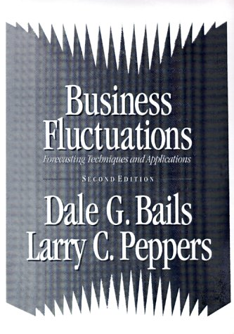 Business Fluctuations - Dale G. Bails; Larry C. Peppers