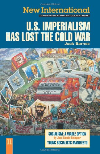 New International No.11: U.S. Imperialism Has Lost the Cold War - Jack Barnes