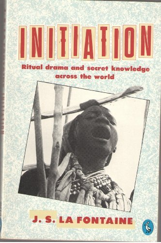 Initiation : Ritual drama and secret knowledge across the world