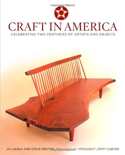 Craft in America: Celebrating Two Centuries of Artists and Objects - Jo Lauria, Steve Fenton