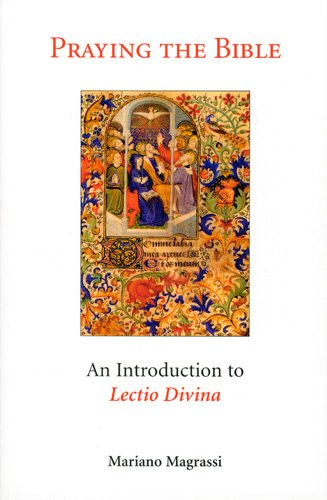 Praying the Bible: An Introduction to  Lectio Divina - Mariano Magrassi OSB