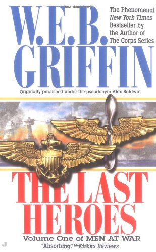 The Last Heroes (Men at War) - Griffin, W.E.B.