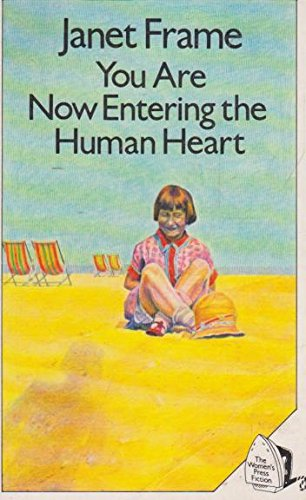 You are Now Entering the Human Heart - Janet Frame