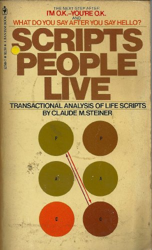 Scripts People Live Transactional Analysis of Life Scripts