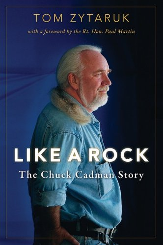 Like a Rock: The Chuck Cadman Story - Tom Zytaruk