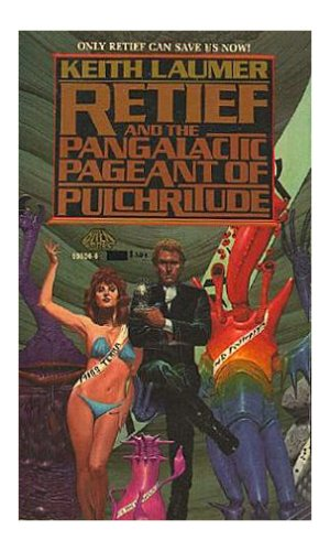 Retief and the Pangalactic Pageant of Pulchritude - Keith Laumer