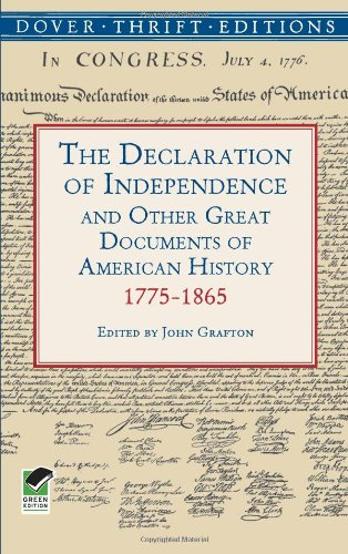 The Declaration of Independence and Other Great Documents of American History: 1775-1865 - Dover Thrift Editions