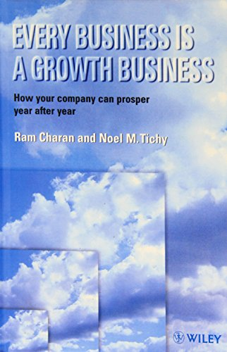 Every Business is a Growth Business - Noel M. Tichy; Ram Charan