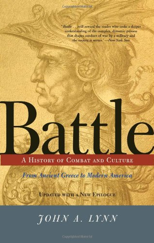 Battle: A History Of Combat And Culture - John A Lynn