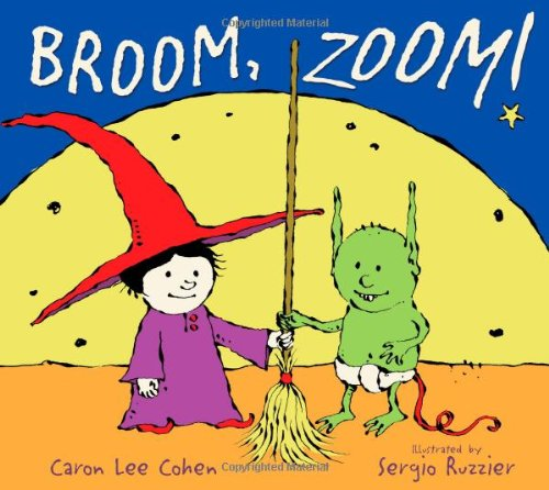 Broom, Zoom! - Caron Lee Cohen