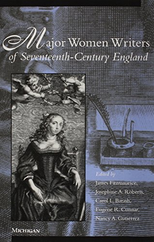 Major Women Writers of Seventeenth-Century England - James Fitzmaurice; Carol Barash; Eugene R. Cunnar; Nancy A. Gutierrez