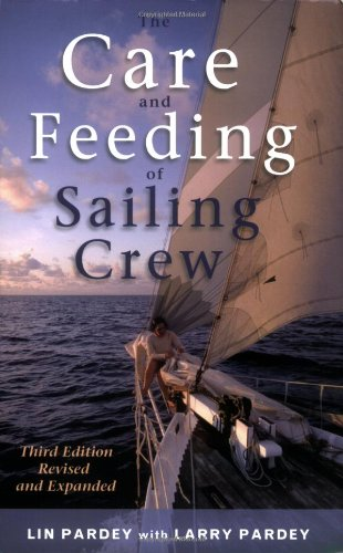Care and Feeding of Sailing Crew - Lin Pardey, Larry Pardey