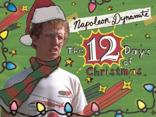 Napoleon Dynamite's The Twelve Days of Christmas - Napoleon Dynamite