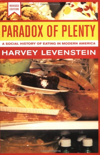 Paradox of Plenty: A Social History of Eating in Modern America - Harvey Levenstein