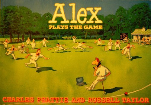 Alex Plays the Game - Charles Peattie; Russell Taylor