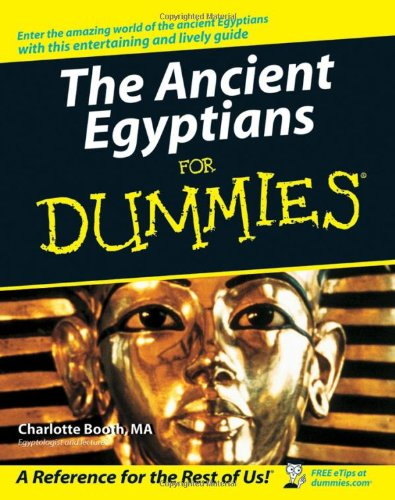 The Ancient Egyptians For Dummies - Charlotte Booth