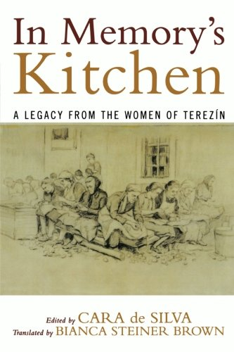 In Memory's Kitchen: A Legacy from the Women of Terezin - Michael Berenbaum