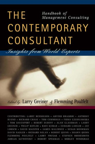Handbook of Management Consulting: The Contemporary Consultant, Insights from World Experts - Larry  E. Greiner, Flemming Poulfelt