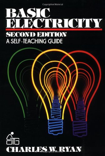 Basic Electricity: A Self-Teaching Guide (Wiley Self-Teaching Guides) - Charles Ryan