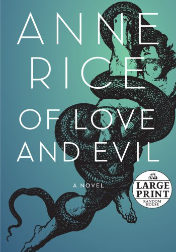 Of Love and Evil: The Songs of the Seraphim, Book Two - Anne Rice