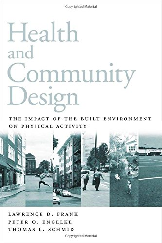 Health and Community Design: The Impact Of The Built Environment On Physical Activity - Lawrence Frank; Peter Engelke; Thomas Schmid