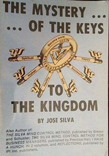 The Mystery of the Keys to the Kingdom - Jose Silva