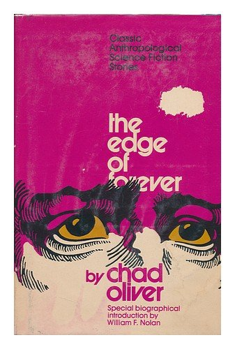 The Edge of Forever: Classic Anthropological Science Fiction - Chad Oliver