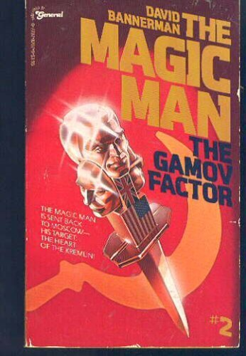 Magic Man No. 2: The Gamov Factor - D. Bannerman