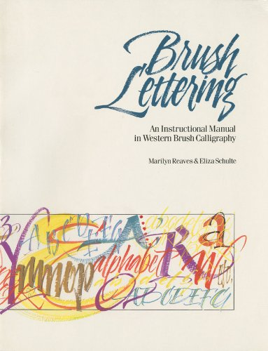 Brush Lettering: An Instructional Manual of Western Brush Lettering - Marilyn Reaves, Eliza Schulte