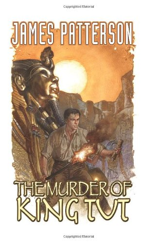 James Pattersons The Murder of King Tut - James Patterson