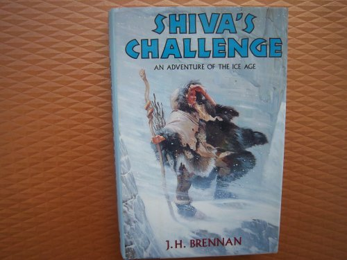 Shiva's Challenge: An Adventure of the Ice Age - J. H. Brennan