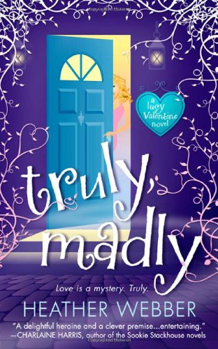 Truly, Madly: A Novel (Lucy Valentine Novel) - Heather Webber