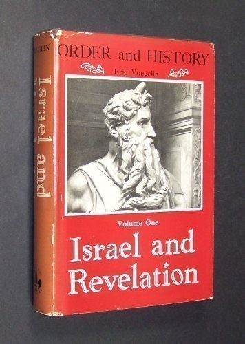 Israel and Revelation (Order and History, Volume One) - Eric Voegelin