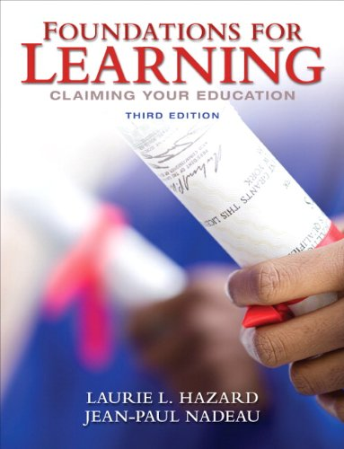 Foundations for Learning: Claiming Your Education (3rd Edition) - Laurie L. Hazard, Jean-Paul Nadeau