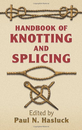 Handbook of Knotting and Splicing (Dover Maritime) - Paul N. Hasluck