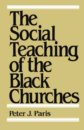 The Social Teaching of the Black Churches - Peter J. Paris